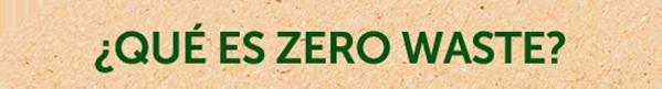 Que es el Zero Waste